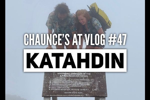 Chaunce's AT Vlog #47: Katahdin