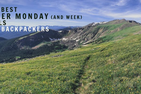 The Best Cyber Monday and Cyber Week Deals for Backpackers