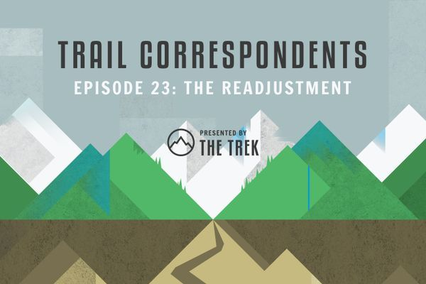 Trail Correspondents Episode #23 | Readjusting After a Thru-Hike