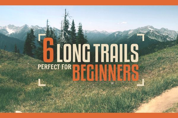 6 Long Trails That Are Perfect for Beginners
