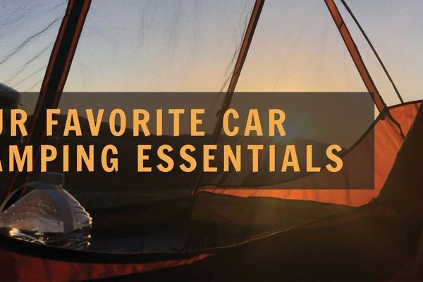 Our Favorite Car Camping Essentials