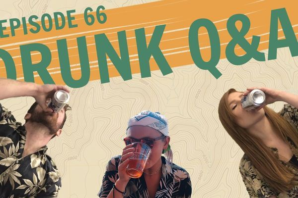 Backpacker Radio 66 | Drunk Q&A with Badger & Chaunce