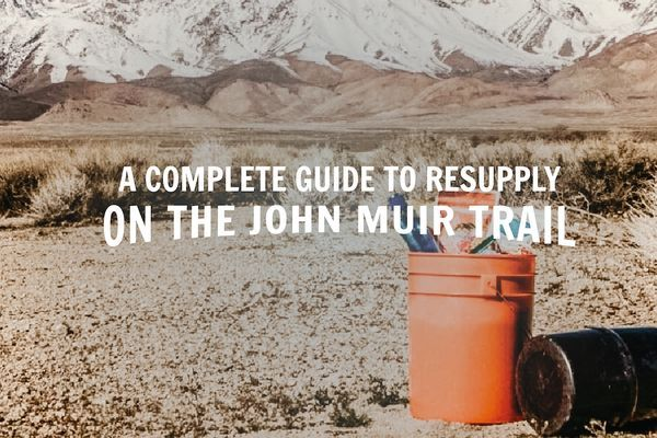 A Complete Guide to Resupply on the John Muir Trail