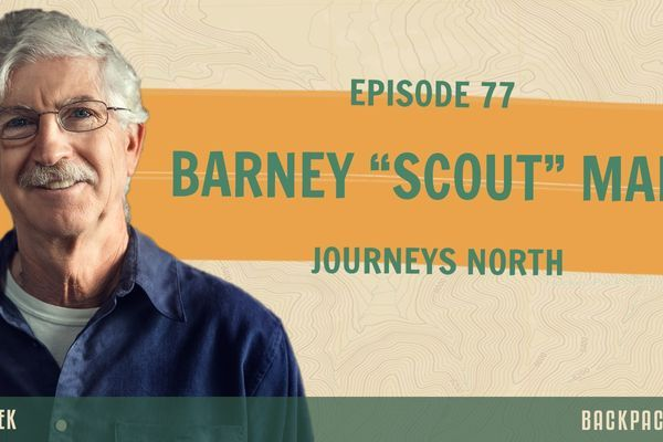 "Backpacker Radio 77 | Barney ""Scout"" Mann on his New PCT Book, ""Journeys North"""