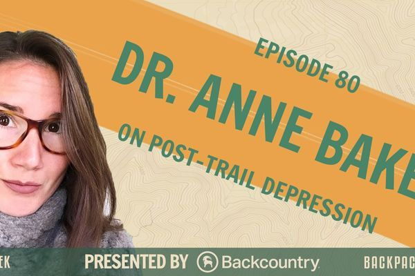Backpacker Radio 80 | Dr. Anne Baker on Post-Trail Depression