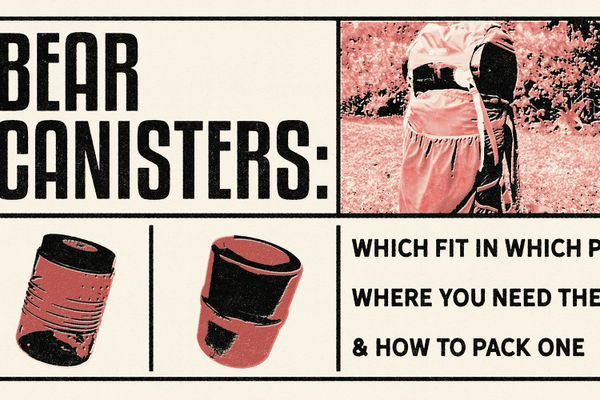 Bear Canisters: Which Fit in Which Packs, Where You Need Them, and How to Pack One