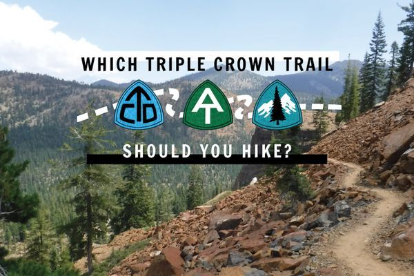 Which Triple Crown Trail is Right For You? Choosing Between the AT, PCT, and CDT
