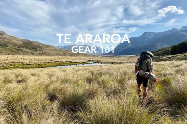 What to Pack for Te Araroa: Gear 101