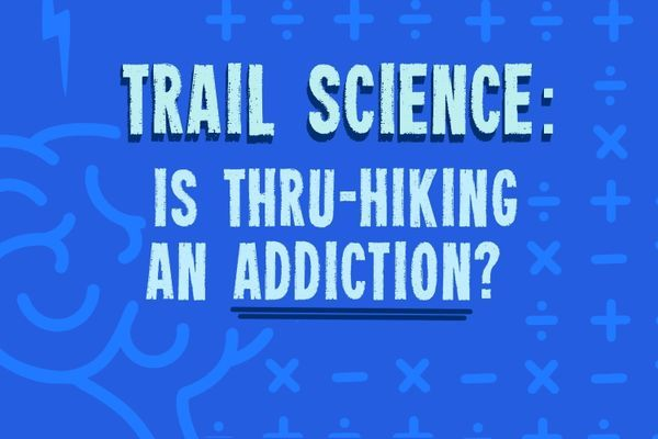 Trail Science: Is Thru-hiking an Addiction?