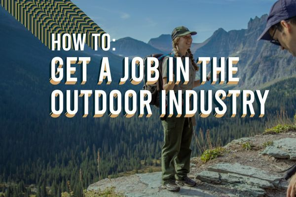 How to Get a Job in the Outdoor Industry