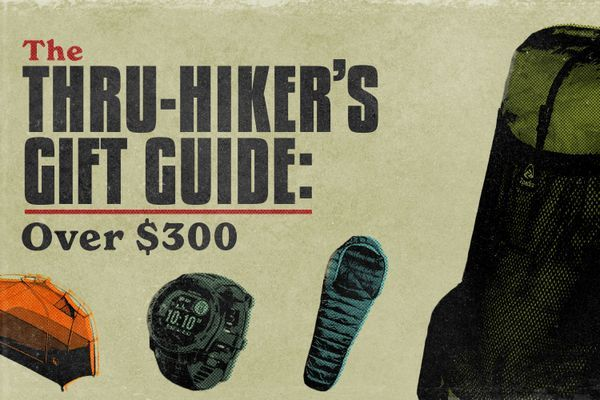 The Thru-Hiker Gift Guide: Over $300