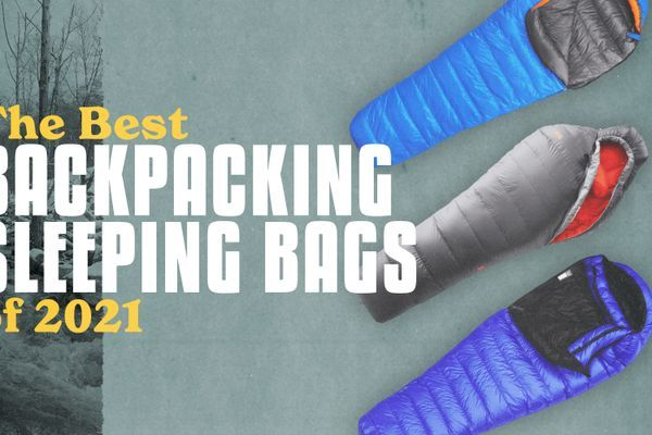 The Best Backpacking Sleeping Bags of 2021