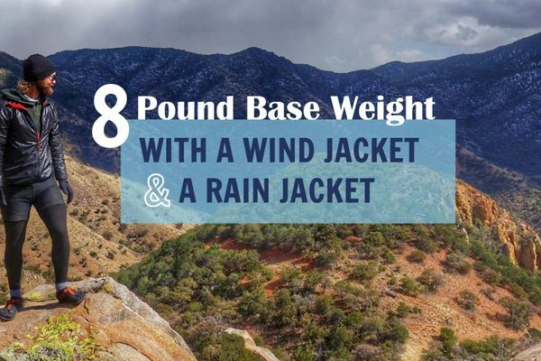 8 Pound Base Weight With a Wind Jacket AND a Rain Jacket