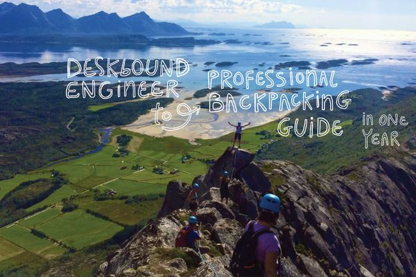 Desk-Bound Engineer to Professional Backpacking Guide in 1 Year