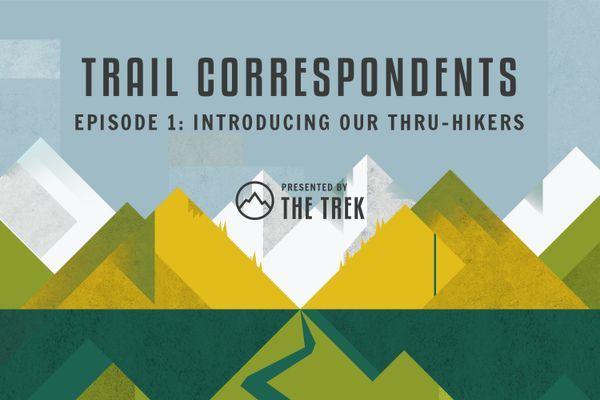 Trail Correspondents Season 3 Episode #1 | Introductions