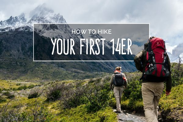 How To Hike Your First 14er In Preparation For A Thru Hike