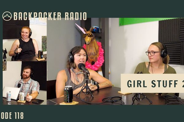 Backpacker Radio 118 | Girl Stuff 2.0 – Backcountry Hygiene, Trail Horniness, Favorite Apparel, and More