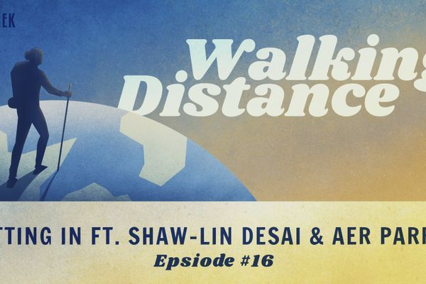 Walking Distance #16   Fitting In ft. Shaw-lin Desai & Aer Parris
