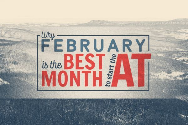 Why February Is the Best Month To Start the Appalachian Trail