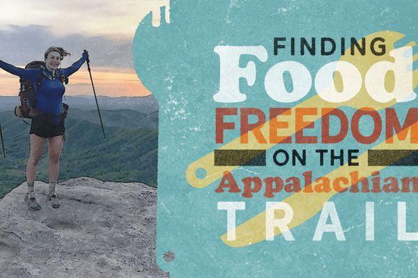 How I Found Food Freedom on the Appalachian Trail