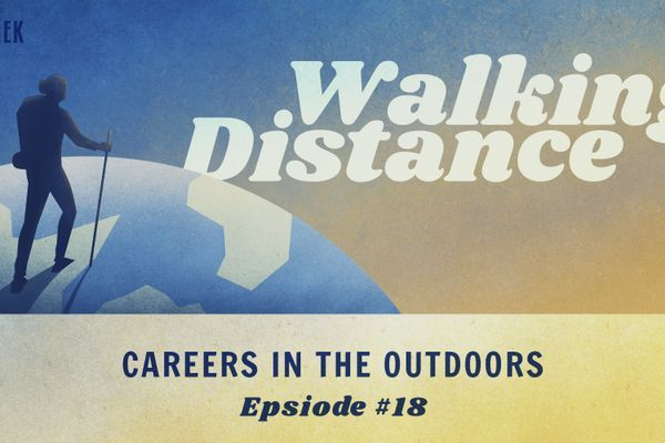 Walking Distance #18 | Careers in the Outdoors ft. Dan Purdy and Ali Carr